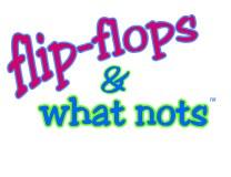 flip-flops & what nots